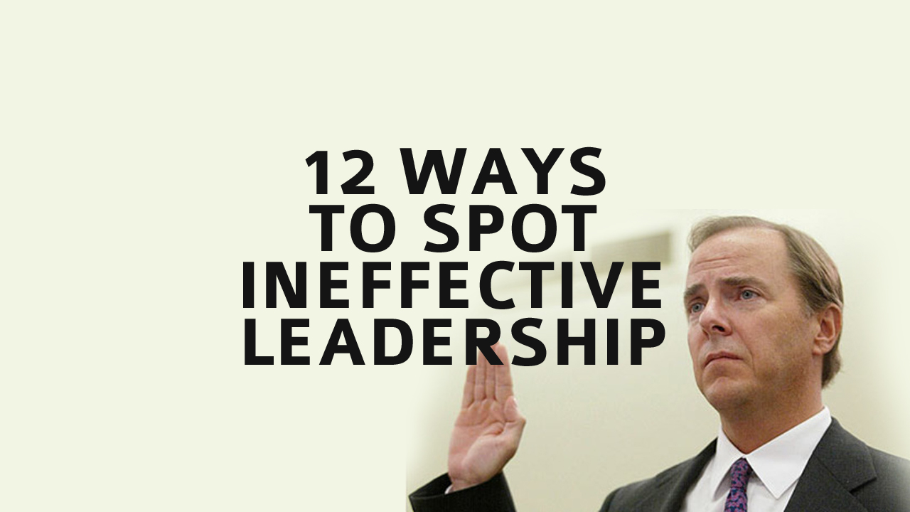 Top 6 Ineffective Leadership Traits